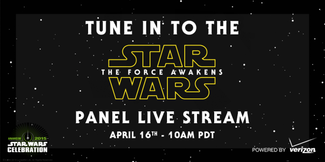 Watch The STAR WARS: THE FORCE AWAKENS Panel Live Stream Here!